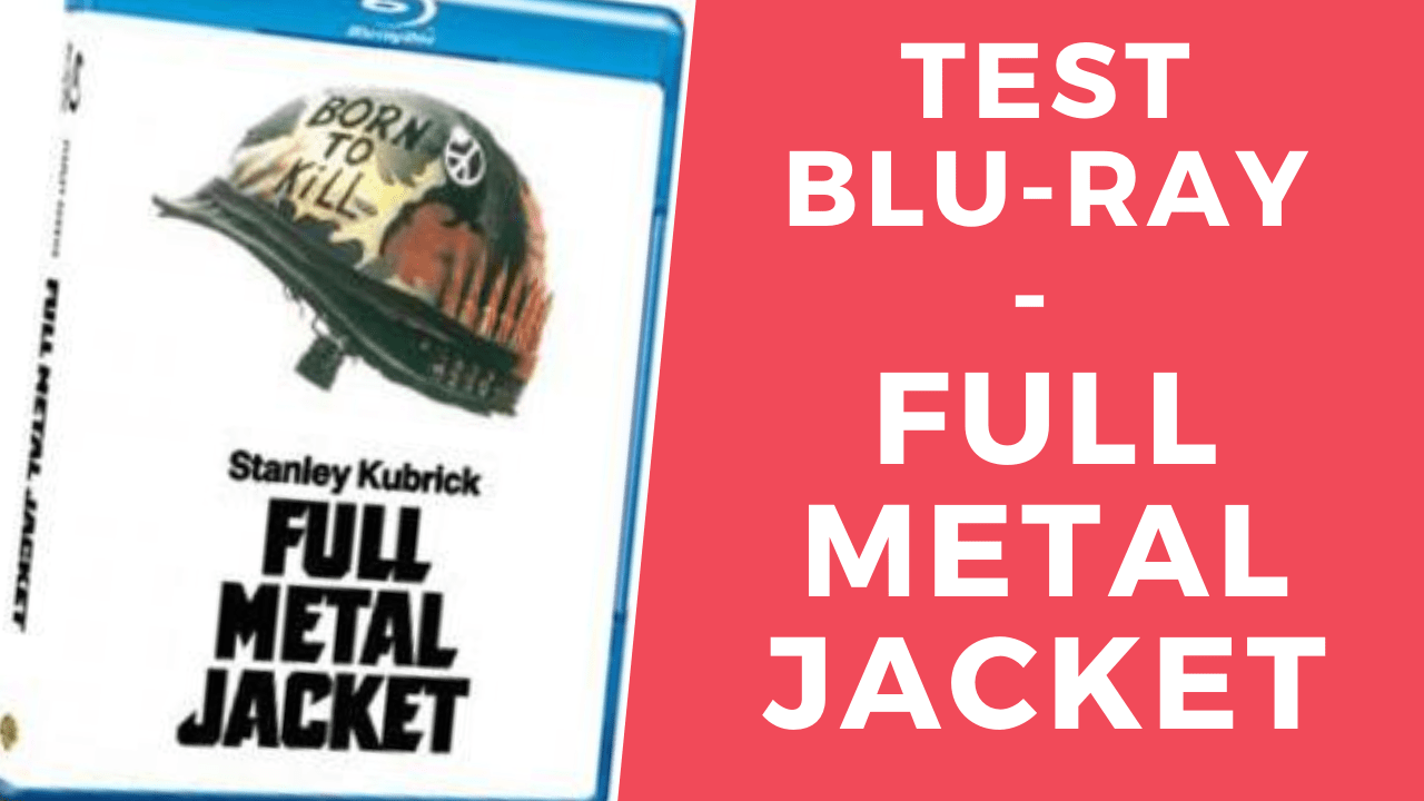 Test Blu-Ray: Full Metal Jacket